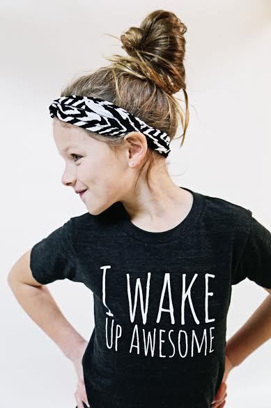 I wake up awesome. Design one t-shirt for your awesome kid.