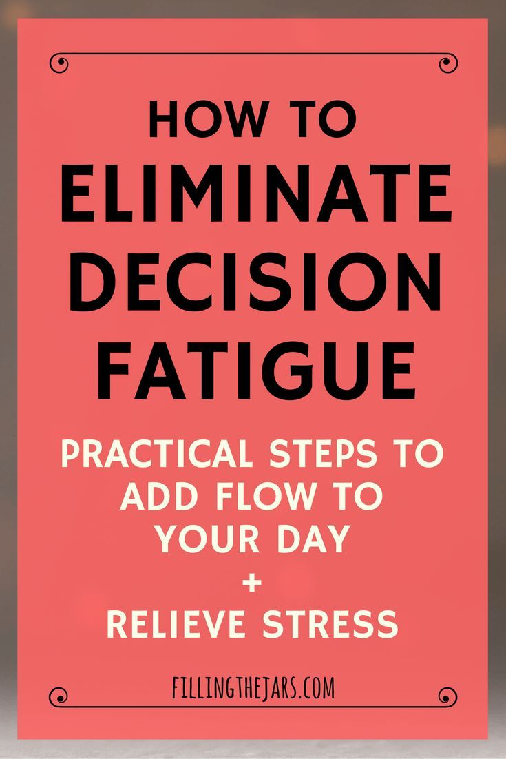 """Eliminate Decision Fatigue -- Add """"Flow"""" to Your Day   Are you constantly making decisions? What to wear, what to eat, what task to do next… Here are some practical steps to eliminate decision fatigue, relieve stress, and feel more organized & productive.   http://www.fillingthejars.com"""