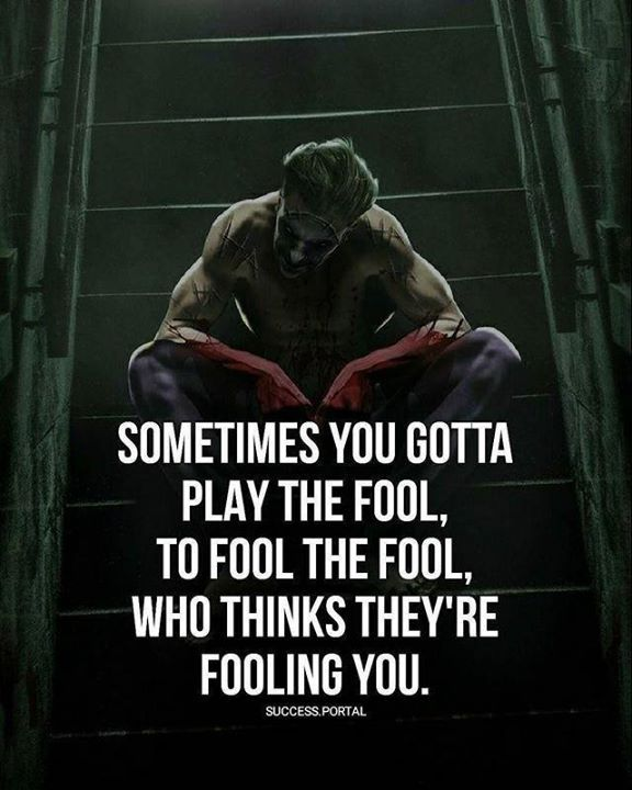 Sometimes you gotta play the fool..