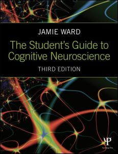 The Student's Guide to Cognitive Neuroscience: 3rd Edition (Paperback) - Taylor & Francis