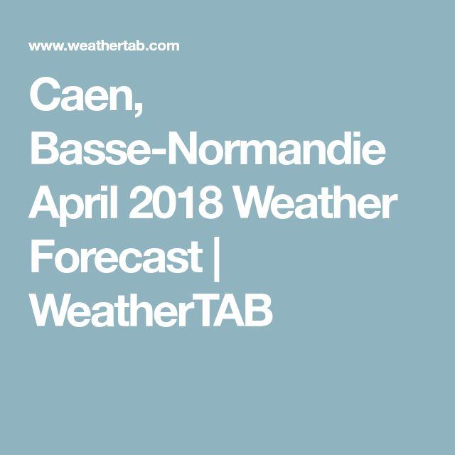 Caen, Basse-Normandie April 2018 Weather Forecast | WeatherTAB