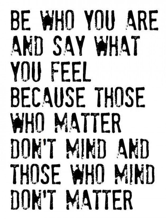 Tekst: blijf jezelf en zeg wat je voelt..