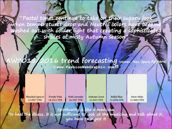 AW2015/2016 trend forecasting for Women, Men, Sport Apparel - Pastel tones continue to take on their sugary look when temperatures drop and Neutral colors have become washed out with colder light that creating a sophisticated shades of misty Autumn season