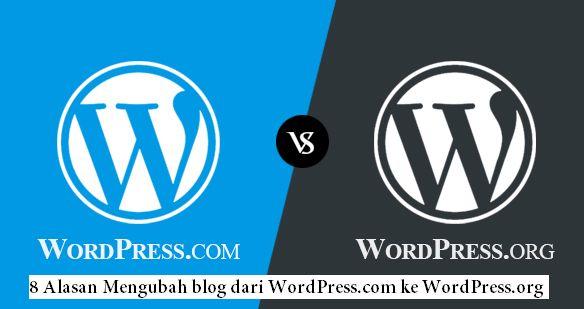 8 Alasan Mengubah blog dari WordPress.com ke WordPress.org January 25 2017 at 10:27PM