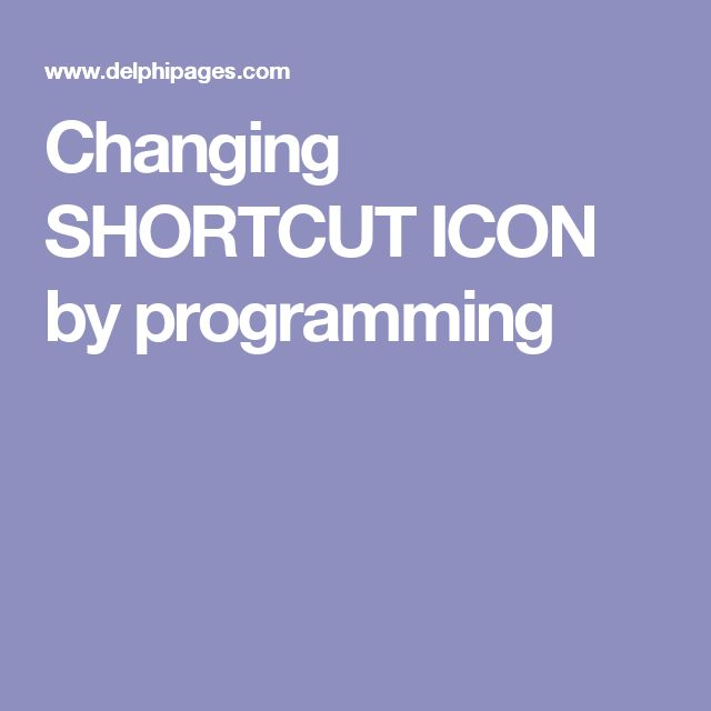 Changing SHORTCUT ICON by programming