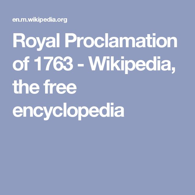 Royal Proclamation of 1763 - Wikipedia, the free encyclopedia