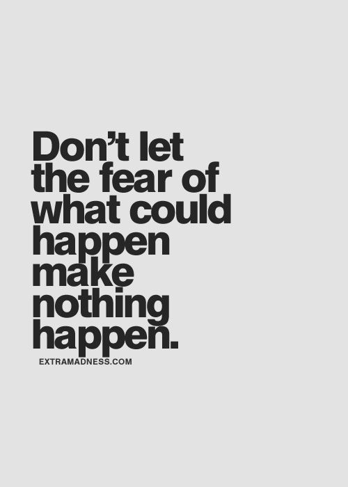 Dont let fear stop you from achieveing your goals__extramadness.com