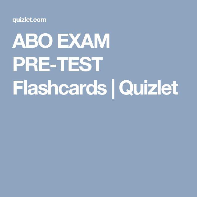 ABO EXAM PRE-TEST Flashcards | Quizlet