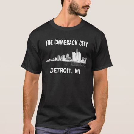 Detroit - The Comeback City T-Shirt - click/tap to personalize and buy