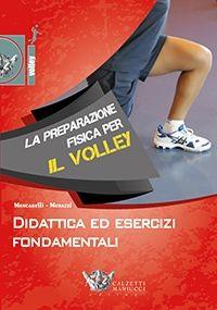 Didattica ed esercizi fondamentali. Preparazione fisica per la pallavolo.  Marco Mencarelli - Massimo Merazzi http://www.calzetti-mariucci.it/shop/prodotti/didattica-ed-esercizi-fondamentali-preparazione-fisica-per-la-pallavolo-dvd-2