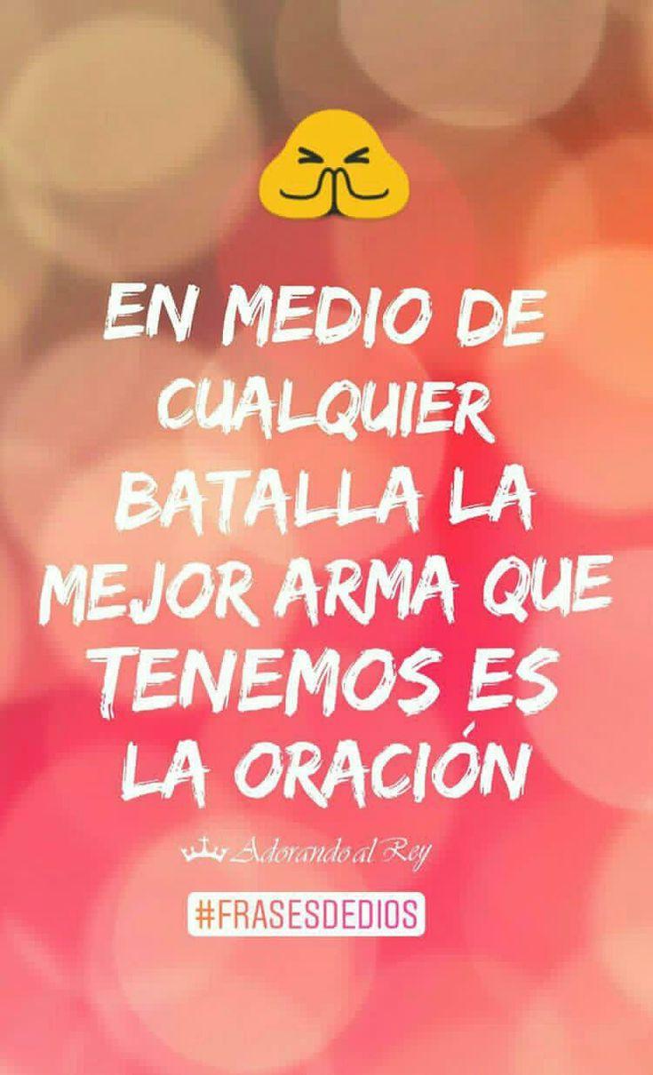 En medio de cualquier batalla la mejor arma que tenemos es la oración #Oracion #Fe #FrasesDeDios #FrasesCristianas #FrasesDeBendicion #Amen