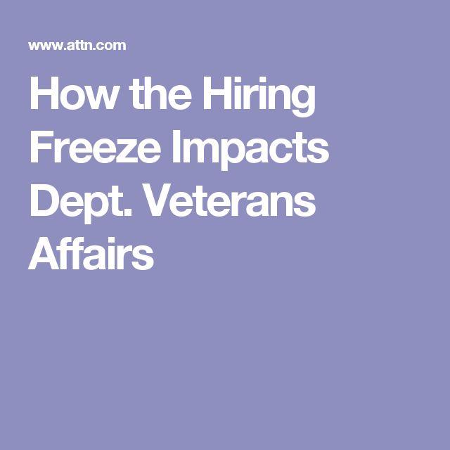 How the Hiring Freeze Impacts Dept. Veterans Affairs