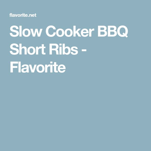 Slow Cooker BBQ Short Ribs - Flavorite