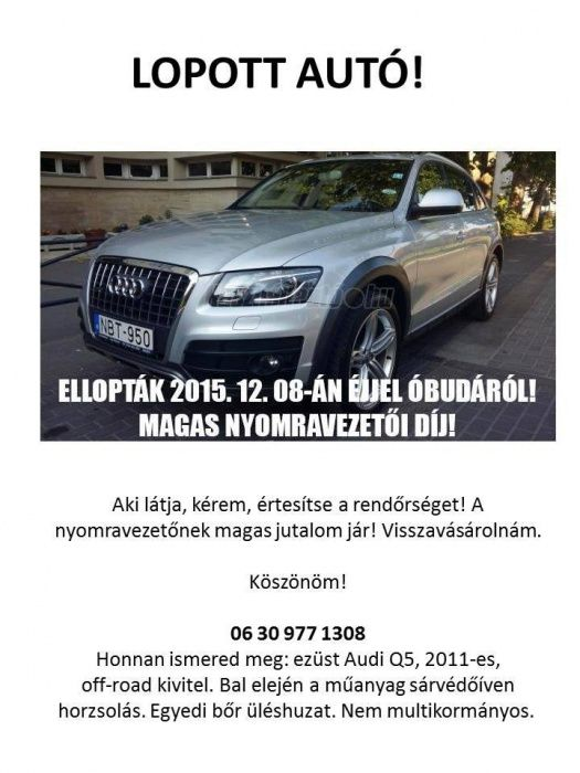 2015.12.08-án ellopták Óbudáról a Kunigunda útjáról ezüst Audi Q5-ösünket.