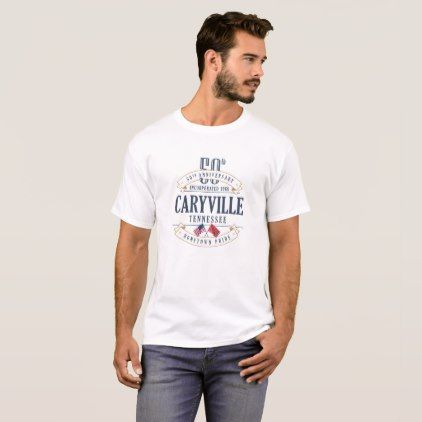 Caryville Tennessee 50th Anniv. White T-Shirt - anniversary cyo diy gift idea presents party celebration