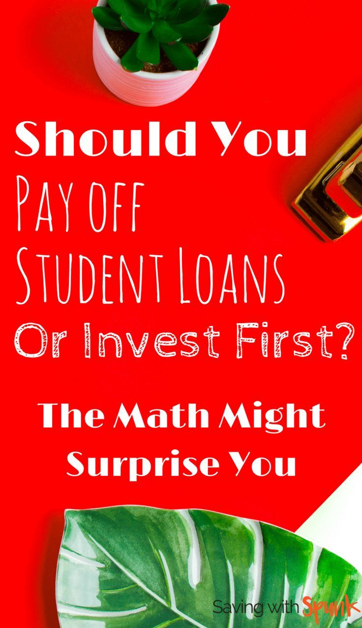 Which Should I do First, Pay Off Student Loans or Invest?