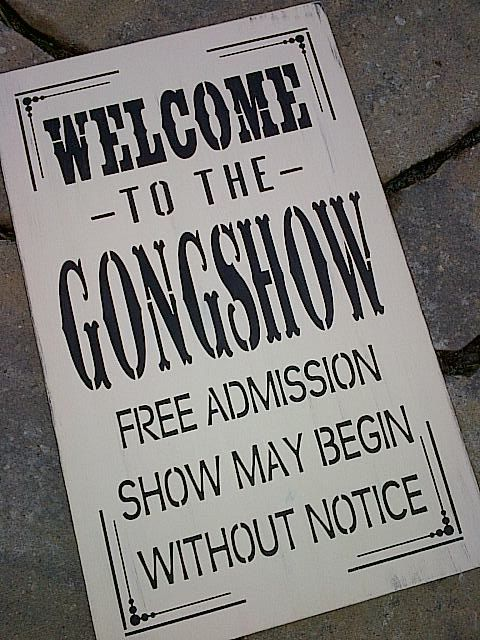I need this!!!!!!!! Wooden sign Welcome to the GONGSHOW by dressingroom5 on Etsy, $30.00