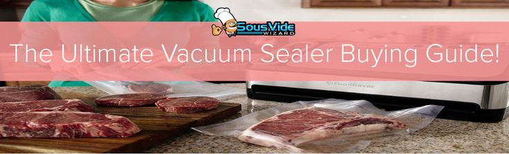 Looking for a sous vide vacuum sealer? We#39;ve got you covered! Make sure to check out our Ultimate Guide of the Top Sous Vide Vacuum Sealers of 2017