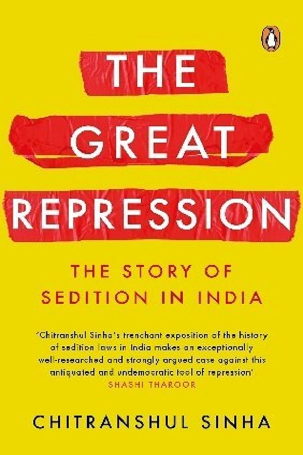 The Story Of Sedition In India The Great Repression By