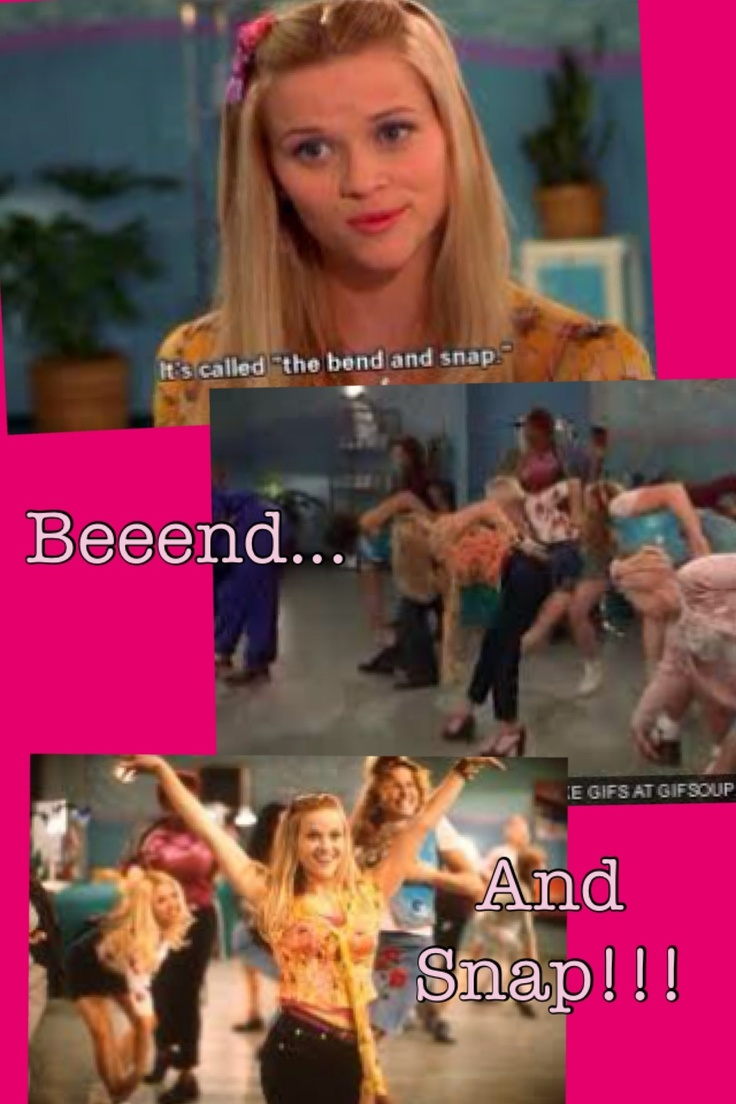 Legally Blonde The bend and snap!!