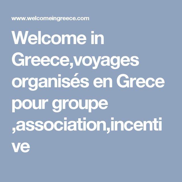 Welcome in Greece,voyages organisés en Grece pour groupe  ,association,incentive