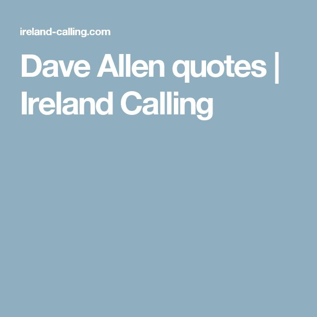 Dave Allen quotes | Ireland Calling