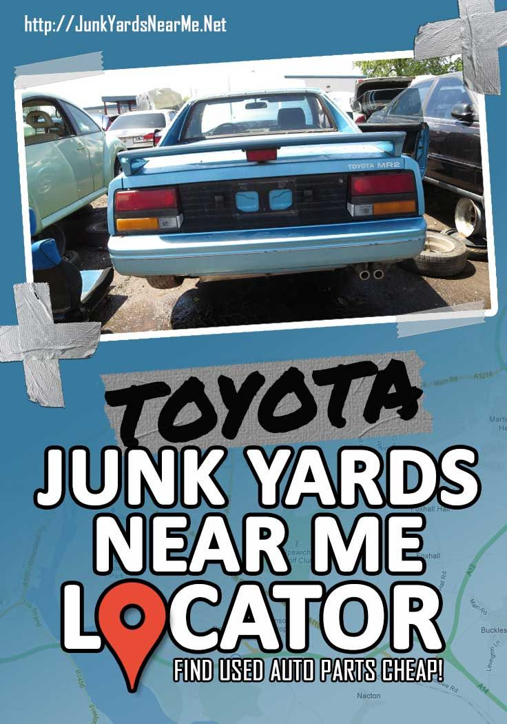 Want To Get Cheap Used Toyota Parts Try A Toyota Salvage Yard Http Junkyardsnearme Net Toyota Salvage Yards Near Me Used Toyota Toyota Salvage