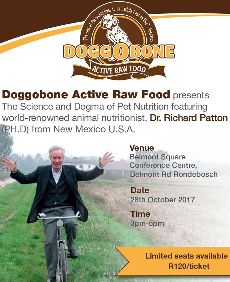 DOGGOBONE Active Raw Food  presents The Science and Dogma of Pet Nutrition featuring world-renowned animal nutritionist, Dr. Richard Patton (PH.D) from New Mexico U.S.A. Limited seats available R120/ticket - Book your tickets from   www.doggobone.co.za