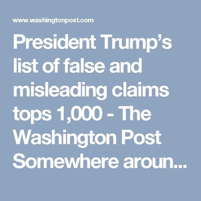 President Trump's list of false and misleading claims tops 1,000 - The Washington Post  Somewhere around Aug. 4 or Aug. 5, he broke 1,000 claims, and the tally now stands at 1,057. (Our full interactive graphic can be found here.) #DonaldTrump #LiarInChief