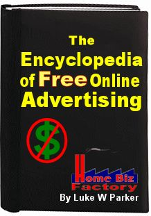 The Encyclopedia of Free Online Advertising By Luke W Parker of the Home Biz Factory