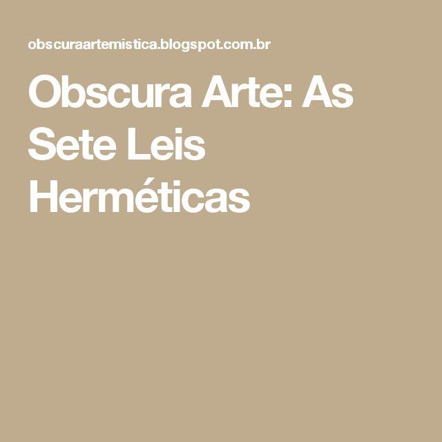 Obscura Arte: As Sete Leis Herméticas