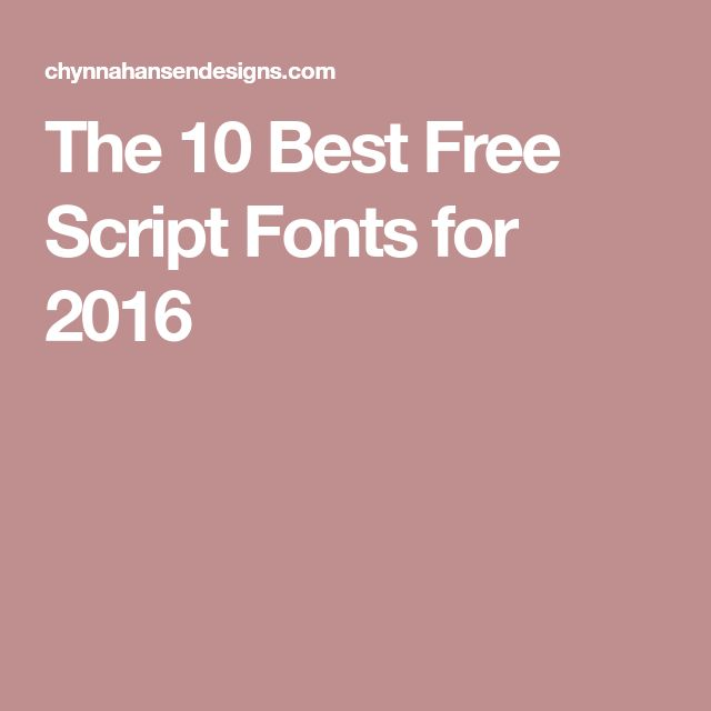 The 10 Best Free Script Fonts for 2016