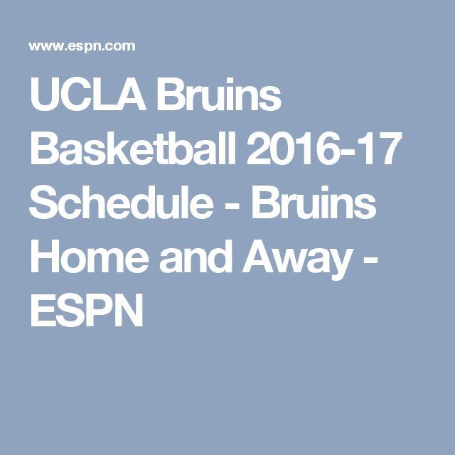 UCLA Bruins Basketball 2016-17 Schedule - Bruins Home and Away - ESPN