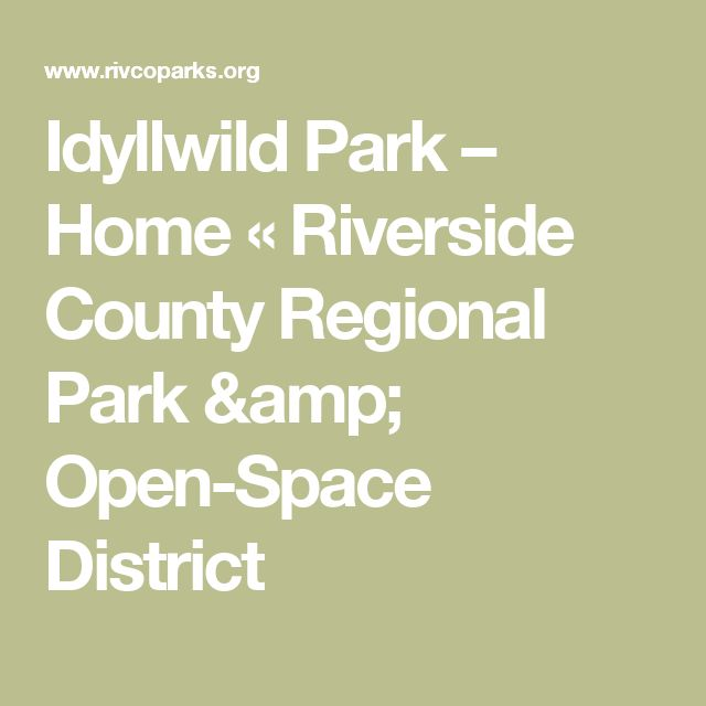 Idyllwild Park – Home «  Riverside County Regional Park & Open-Space District