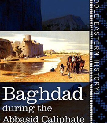 Baghdad: During the Abbasid Caliphate (Cosimo Classics) PDF