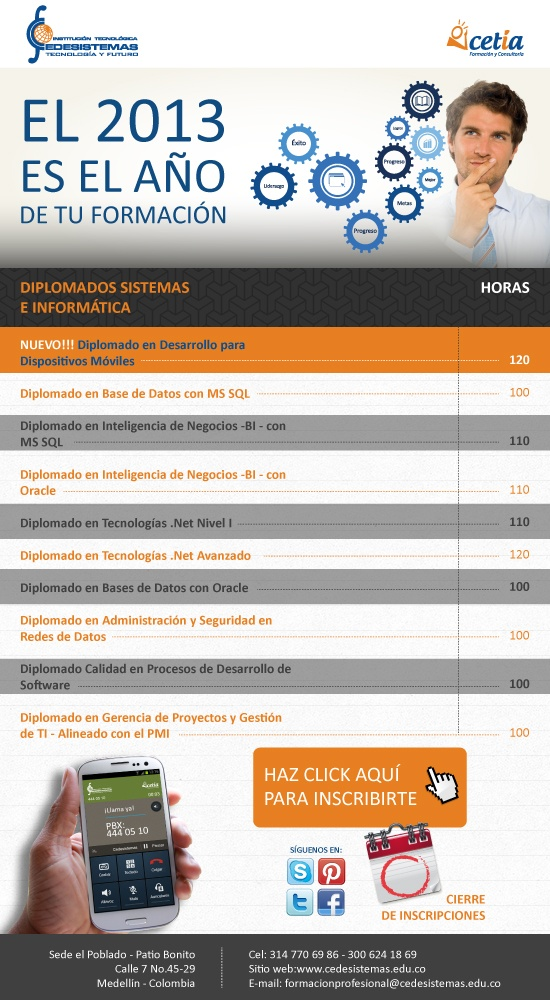 Diplomados CEDESISTEMAS 2013-2 Desarrollo Aplicaciones Moviles,Base de Datos Oracle,Base de Datos SQL, Inteligencia de Negocios BI SQL,Inteligencia de Negocios BI Oracle, Redes y Seguridad, Desarrollo de Software con Net, Calidad Software