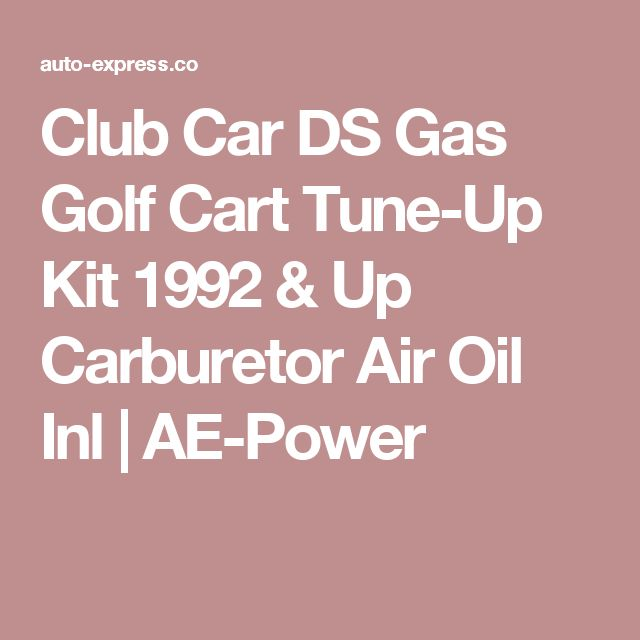 Club Car DS Gas Golf Cart Tune-Up Kit 1992 & Up Carburetor Air Oil Inl | AE-Power