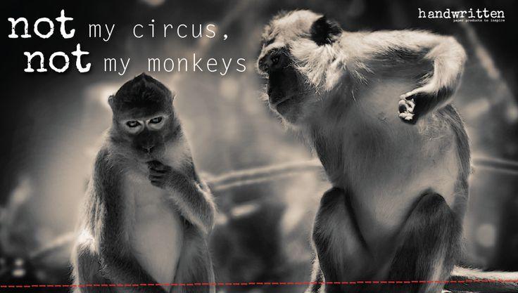 NOT my circus, NOT my monkeys - Polish proverb | handwritten by Kitty