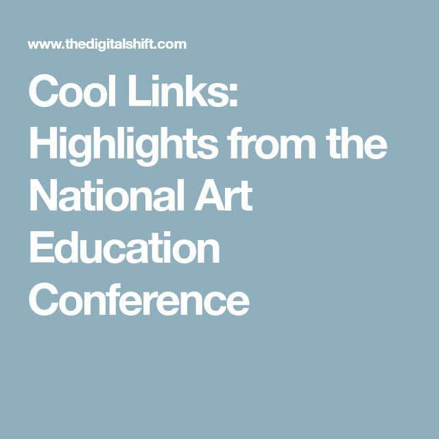 Cool Links: Highlights from the National Art Education Conference