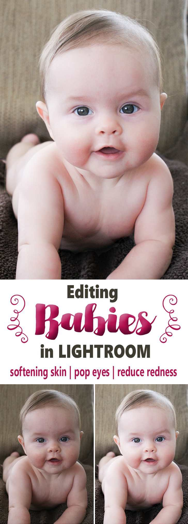Editing Babies in Lightroom | Softening Skin | Reducing Redness | Pop Eyes