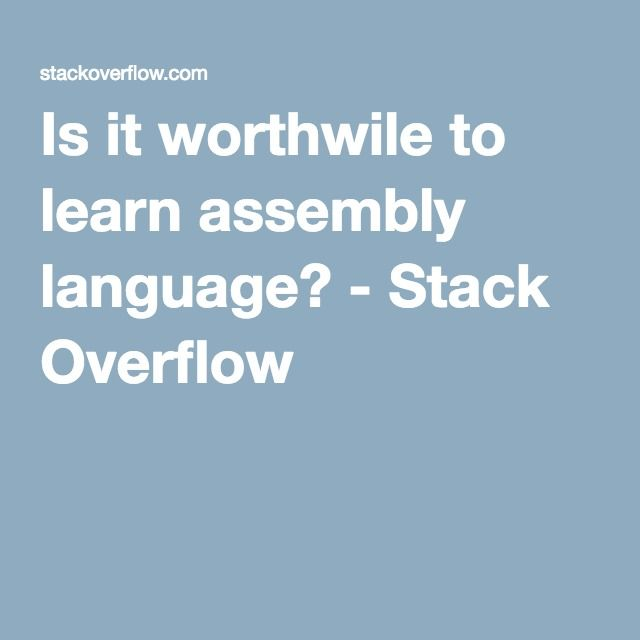 Is it worthwile to learn assembly language? - Stack Overflow
