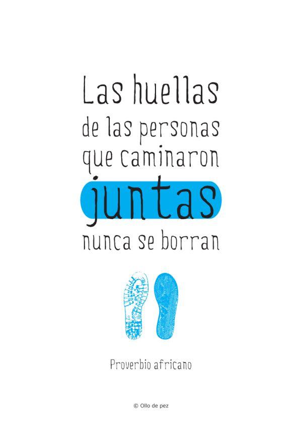 """""""Las Huellas De Las Personas Que caminaron juntas Nunca sí Borran"""" Proverbio africano ellosdicen #frases"""
