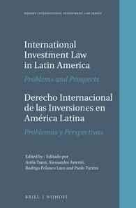 International Investment Law in Latin America / Derecho Internacional De Las Inversiones En America Latina: Probl...