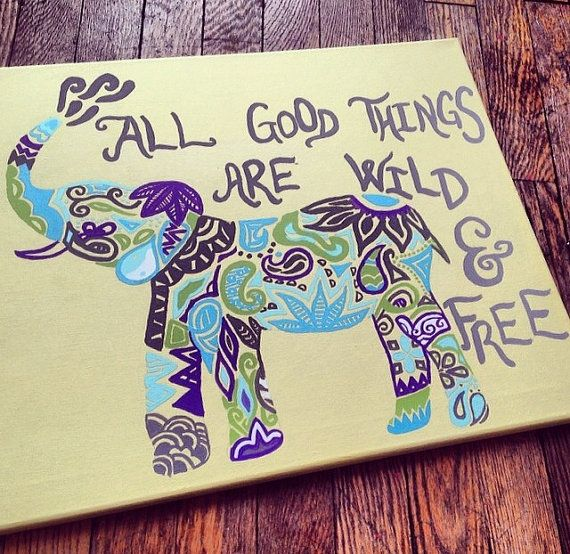 "Tribal Elephant and Quote on Canvas  ""All good things are wild and free "" by EclecticLinesnDesign, $35.00"