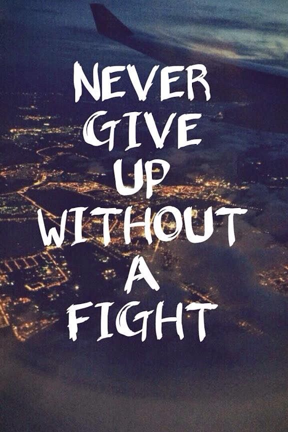 Never give up without a fight! #motivation #lifequotes