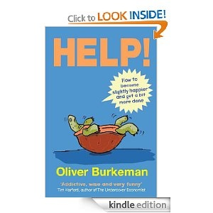 Oliver Burkeman - How to become slightly happier and get more done
