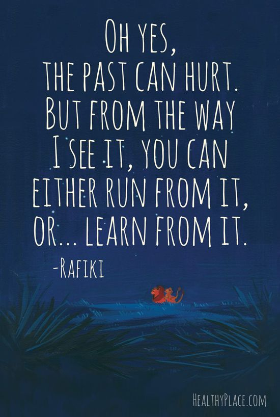 Positive quote: Oh yes, the past can hurt. But from theway ...
