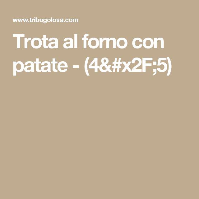Trota al forno con patate - (4/5)