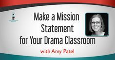 Teacher Amy Patel shares her process for creating a mission statement with her students for her drama class. #podcast