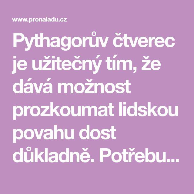 Pythagorův čtverec je užitečný tím, že dává možnost prozkoumat lidskou povahu dost důkladně. Potřebujete pouze znát datum narození člověka, který vás zajímá.